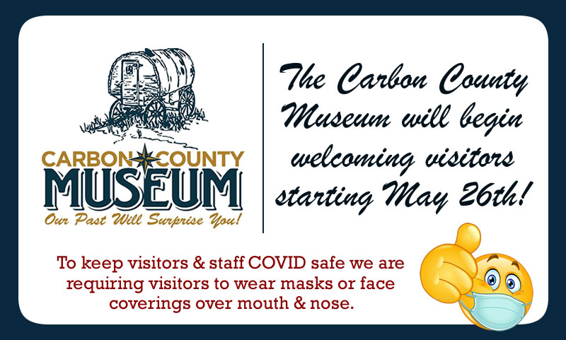 Carbon County Museum is accepting visitors